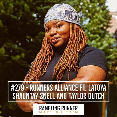 #279 - Runners Alliance ft. Latoya Shauntay Snell and Taylor Dutch