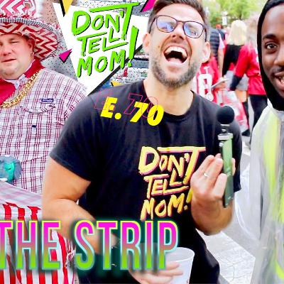 "ON THE STRIP! *Caution* - OUTRAGEOUS COLLEGE ""Don't Tell Mom"" STORIES! e. 70"