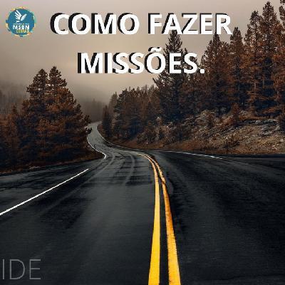 COMO FAZER  MISSÕES | Pb Jozias Pinto