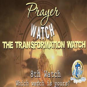 Prayer Watches - The Transformation Watch(8th Watch 3pm-6pm) - Which one is yours?
