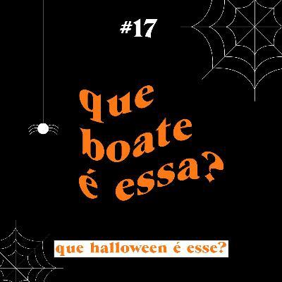 #17 - Que Halloween é Esse? ft. @brubsfarias   Que Boate é Essa?