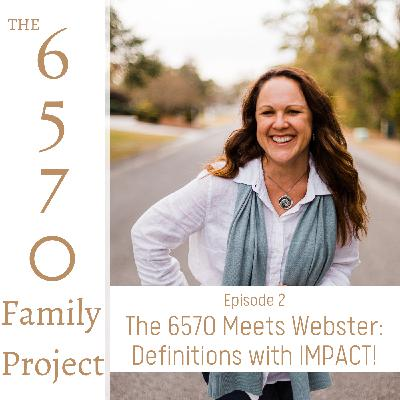 The 6570 Meets Webster: Definitions with IMPACT!