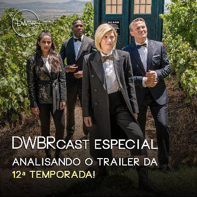 DWBRcast Especial - Analisando o Trailer da 12ª Temporada!