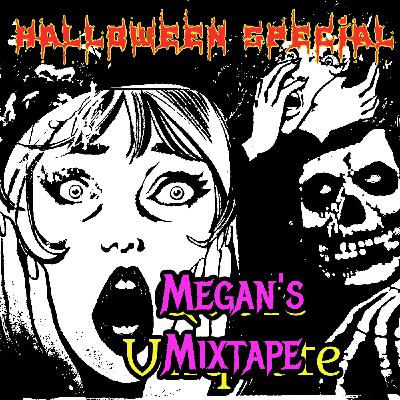 The Time Megan Passed Out Candy or Halloween Mixtape