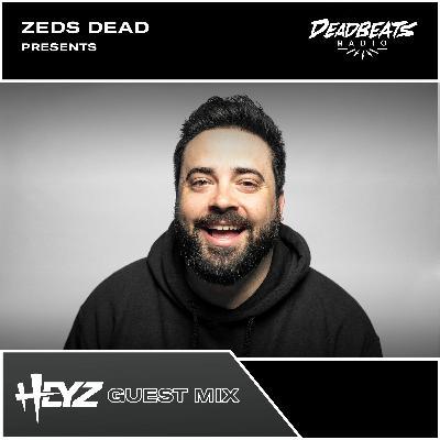 #201 Deadbeats Radio with Zeds Dead // HEYZ Guest Mix