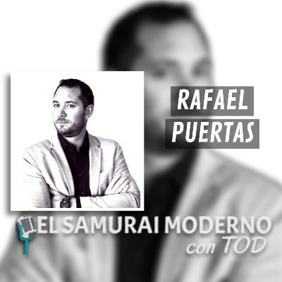 Rafael Puertas | El Samurai Moderno Podcast