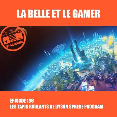Episode 169: Les tapis roulants de Dyson Sphere Program