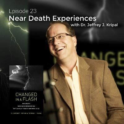Near Death Experiences with Dr. Jeffrey J. Kripal