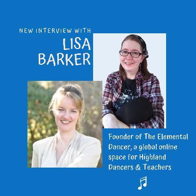 Chat with Lisa Barker   Founder of The Elemental Dancer - Highland Dancing differently... together
