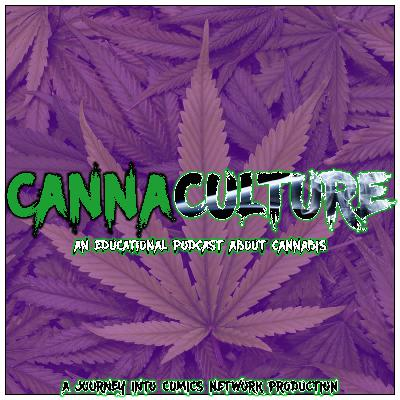 CannaCulture 005 - Strokin' Your Piece as Necessary
