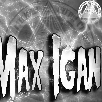 MAX IGAN [ PART 2 ]