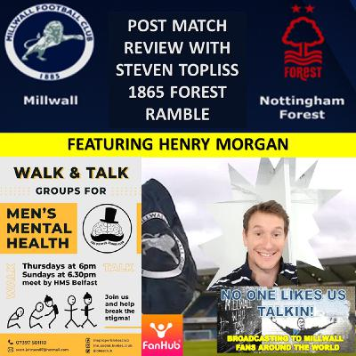 Notts Forest Podcaster Steven Topliss  and NOLUT's Henry Morgan review  Millwall v Notts Forest 191220