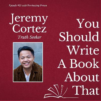Jeremy Cortez - Truth Seeker