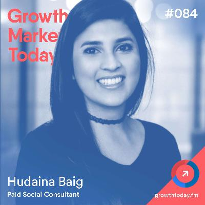 How to Get the Most Out of Your Ad Budget with Hudaina Baig (GMT084)