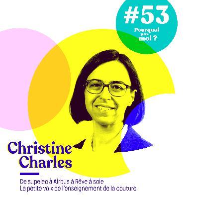 53 Christine Charles : De supelec, à Airbus à la création de cours de couture