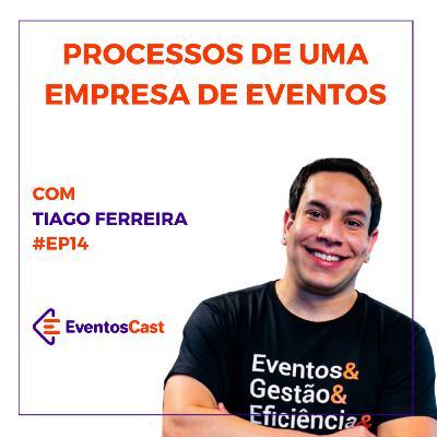 EventosCast T2E14 - Processos de uma empresa de Eventos com Tiago Ferreira