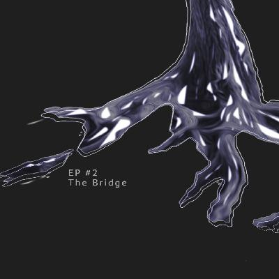 Episode 2: The Bridge