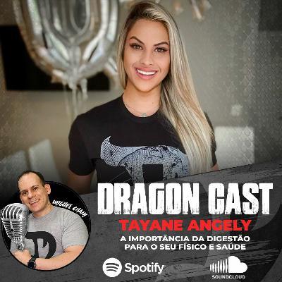 Dragoncast - A Importância da Digestão - Tayane Angely