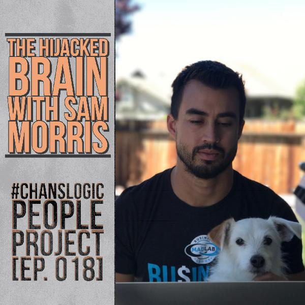 The Hijacked Brain w/ Sam Morris | People Project Ep 018