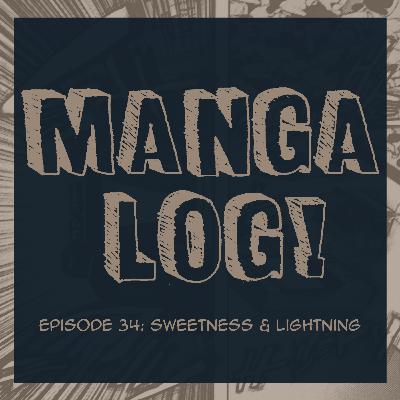 34: Sweetness & Lightning