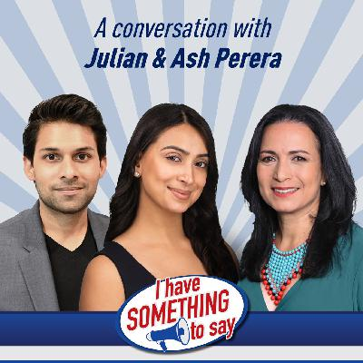 """Episode #99: """"I Have SOMETHING To Say"""" with special guests, Julian & Ash Perera"""