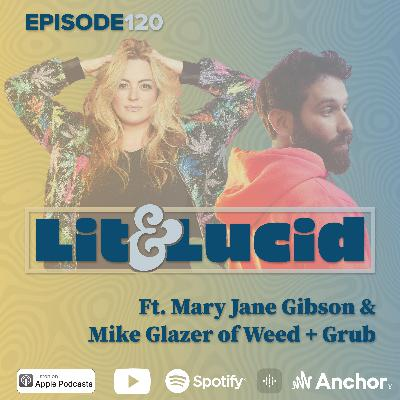 E.120 - Comedy, Cannabis and Keeping It Real with Mary Jane Gibson & Mike Glazer of Weed + Grub