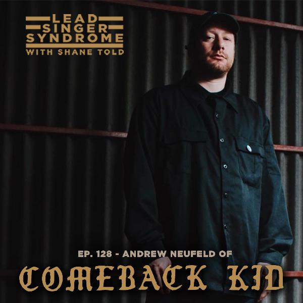 Episode 128 - Andrew Neufeld (Comeback Kid, Sights & Sounds, Figure Four)