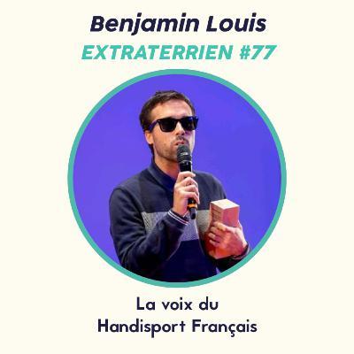 #77 Benjamin Louis - La voix du Handisport Français