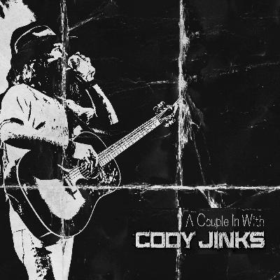 Season II Episode I: A Couple In With Cody Jinks. Special Guest: Pepper Keenan of Corrosion of Conformity