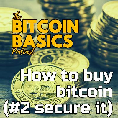 How to buy bitcoin (#2 secure it) | Bitcoin Basics (105)