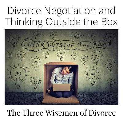 Divorce Negotiation and Thinking Outside the Box