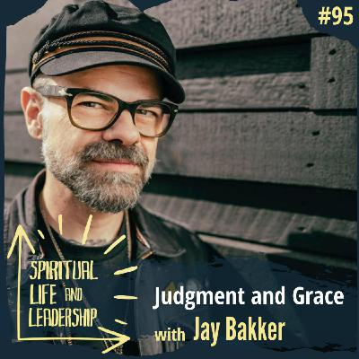 95. Judgment and Grace, with Jay Bakker, pastor of Revolution Church