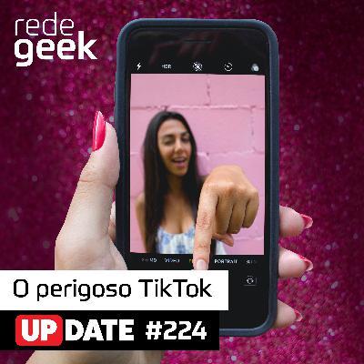 Update – O perigo do TikTok