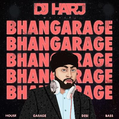 BHANGARAGE (DJ Harj Matharu)