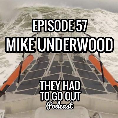 Episode 57: Mike Underwood - BM1 (Ret.) - Coast Guard Medal - Coxswain - XPO