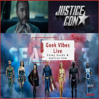 Geek Vibes Live: Emmy Snubs & Justice Con