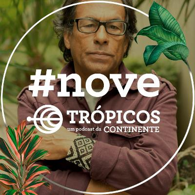 Trópicos #Nove - Ailton Krenak e os indígenas na pandemia