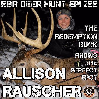 288 Allison Rauscher - The Redemption Buck - Finding the Perfect Spot
