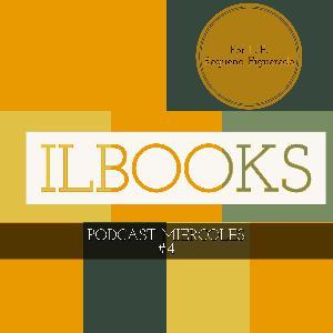 Podcast #4 de los miercoles de ILBOOKS.