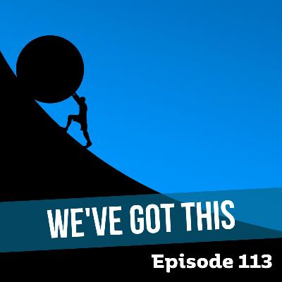 Episode 113: We've Got This - Confidence