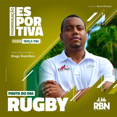 Prorrogação Esportiva #38 Rugby / Diego Hamilton