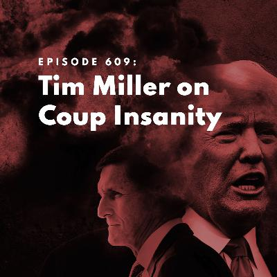 Tim Miller on Coup Insanity