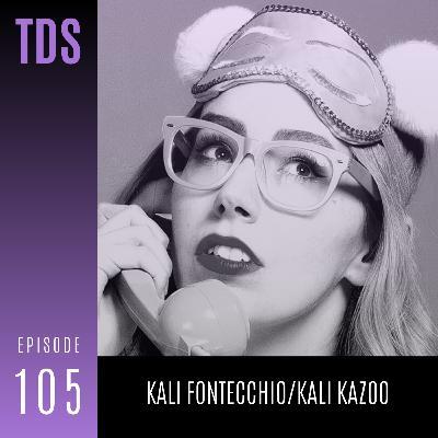 105. Kali Fontecchio/Kali Kazoo