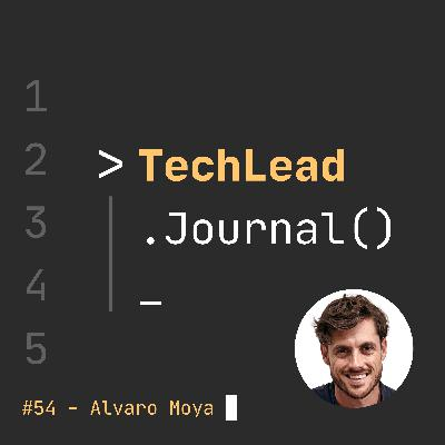 #54 - Jumping Into Tech Leadership Roles - Alvaro Moya