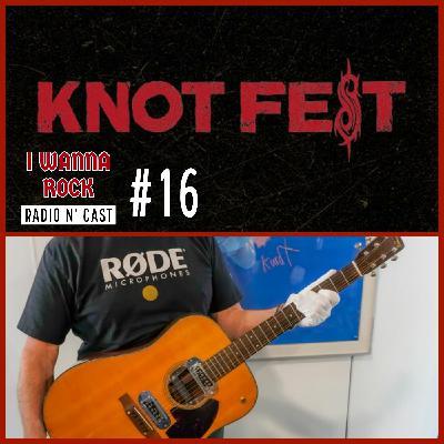 I Wanna Rock #16- Knotfest no Brasil e o violão de 33 milhões de reais.