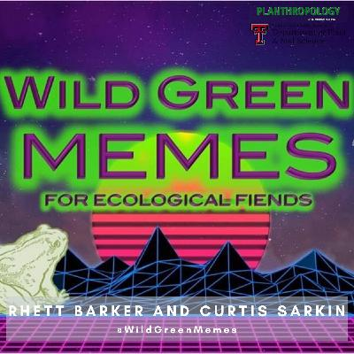 18. Wild Green Memes, Ecological Fiends, and Guerrilla Conservation w/ Rhett Barker and Curtis Sarkin
