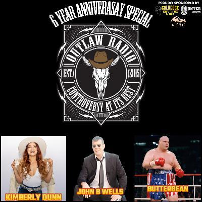 Outlaw Radio - Episode 274 (6 Year Anniversary Special - Kimberly Dunn, John B Wells, & Butterbean Interviews - June 12, 2021)