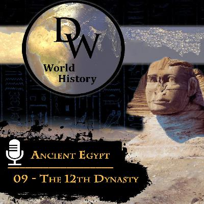Ancient Egypt - 09 - The 12th Dynasty