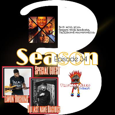 Ep.34 Hear No Evil with special guest Lavon Rushing and Bo last name Dacious