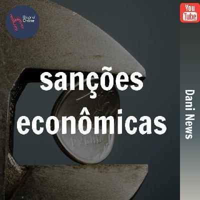 Sanções econômicas: Dani News de 06/07/2020